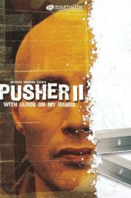 Pusher II : Du sang sur les mains papystreaming