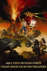 Aqua Teen Hunger Force Colon Movie Film for Theaters streaming vf