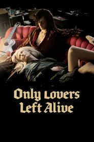 Only Lovers Left Alive streaming vf