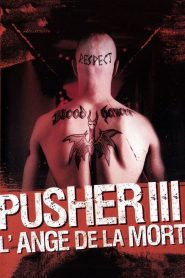 Pusher III : L'ange de la mort streaming vf