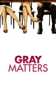 Gray Matters streaming vf