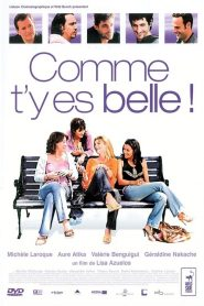 Comme t'y es belle ! streaming vf