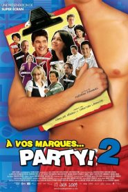 À vos marques… Party! 2 streaming vf