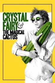 Crystal Fairy & the Magical Cactus streaming vf