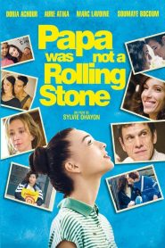 Papa Was Not a Rolling Stone streaming vf