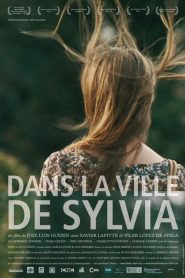 Dans la ville de Sylvia streaming vf