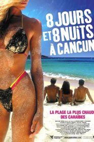8 jours et 8 nuits à Cancun streaming vf