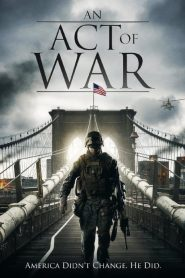 An Act of War streaming vf