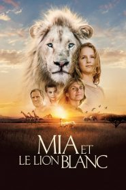 Mia et le lion blanc papystreaming