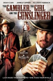 The Gambler, The Girl and The Gunslinger streaming vf
