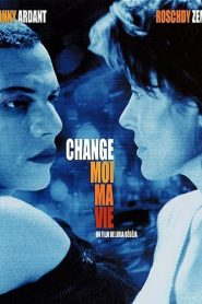 Change-moi ma vie streaming vf