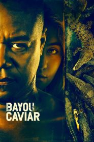 Bayou Caviar streaming vf