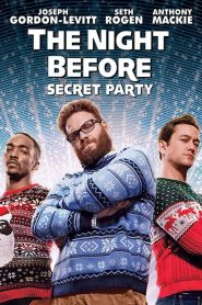 The Night Before : Secret Party streaming vf