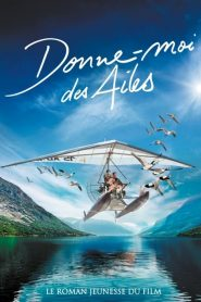 Donne-moi des ailes streaming vf