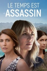 Le temps est assassin streaming vf